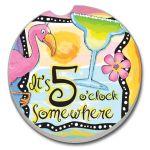 5 O' CLOCK SOMEWHERE  AUTO COASTER